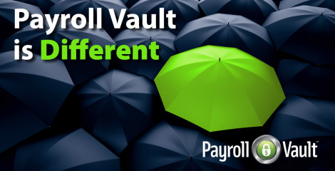 Payroll Vault is dedicated to helping protect against all threats – pending and unforeseen.